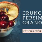 Crunchy Persimmon Fat Free Granola