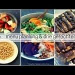 menu planning & drie makkelijke gerechten