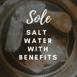Sole, salt water with benefits