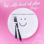 het volle bord eet plan dag 1