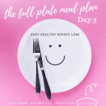 the full plate meal plan day 3