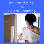intuitive eating vs calorie counting