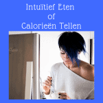 intuïtief eten of calorieën tellen